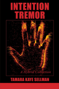 The book cover for Intention Tremor by Tamara Kaye Sellman